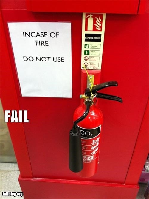 In case of fire, do not use me